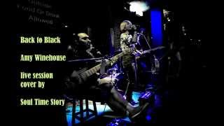 Back to Black - Amy Winehouse (live session cover by Soul Time Story)