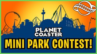 Planet Coaster: Mini Park Contest! (Rules & Setup)