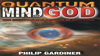 Quantum Mind of God - The Secret of our Existence Beyond Quantum Mechanics into the Realm of God!