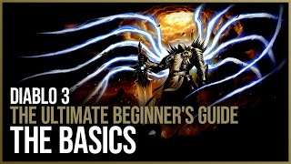 Diablo 3 - The Ultimate Beginner's Guide - Episode 1 - The Basics
