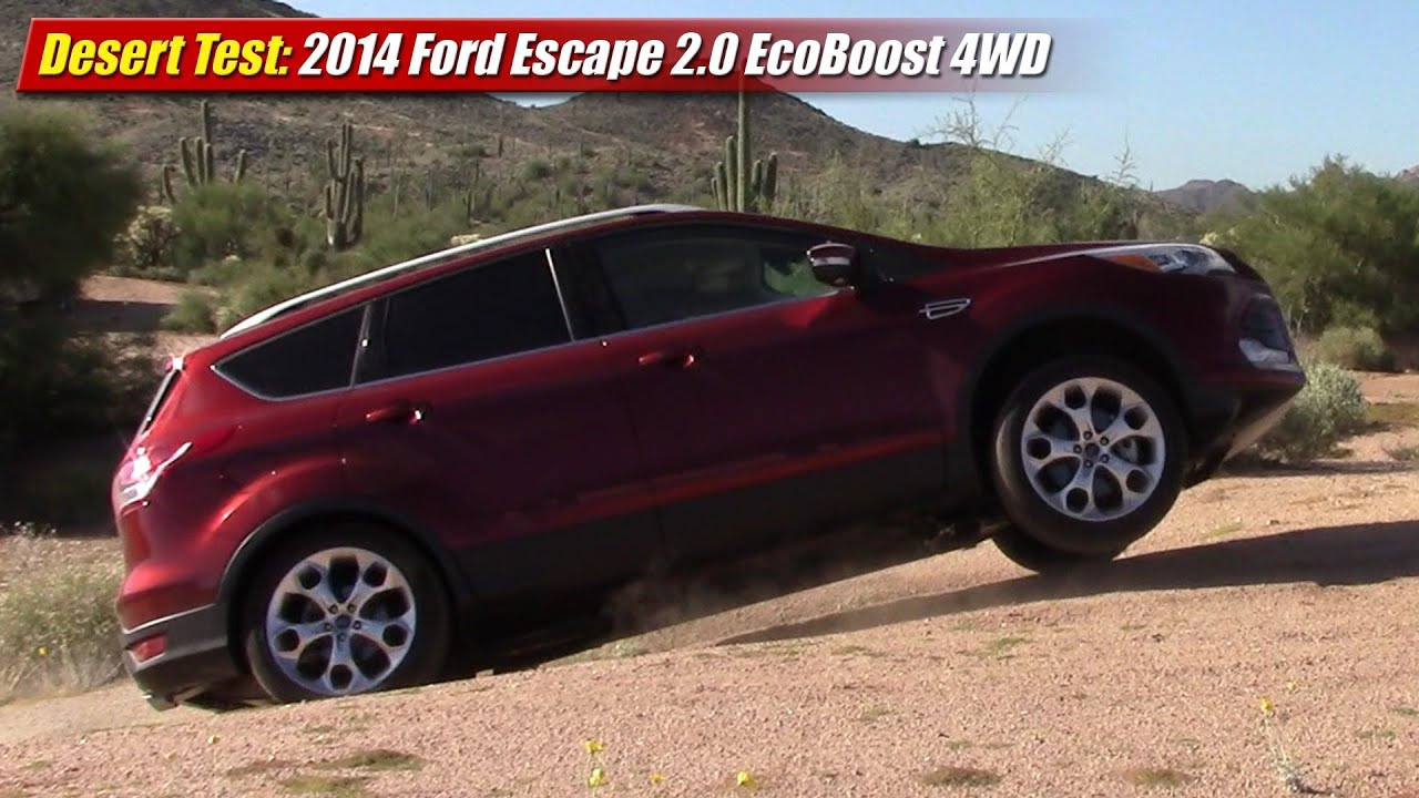 Desert Test 2014 Ford Escape 20 EcoBoost 4WD  YouTube