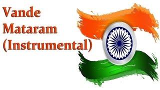 Vande Mataram (Instrumental) || Patriotic Songs