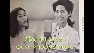 Phương Dung l giọng ca vàng thu âm trước 1975