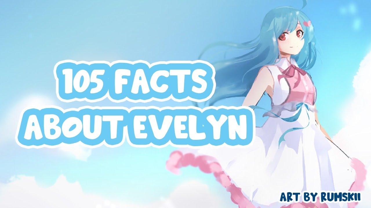 105 Facts About Evelyn