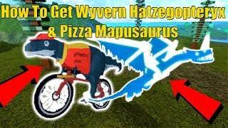 How to get Wyvern and Pizza Mapusaurus! - Roblox Dinosaur Simulator