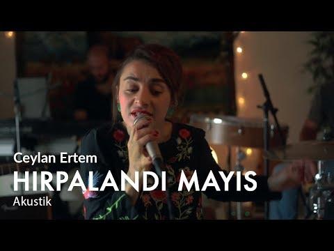 Ceylan Ertem ----- Hırpalandı Mayıs (Akustik)