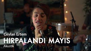 Ceylan Ertem - Hırpalandı Mayıs (Akustik) Video