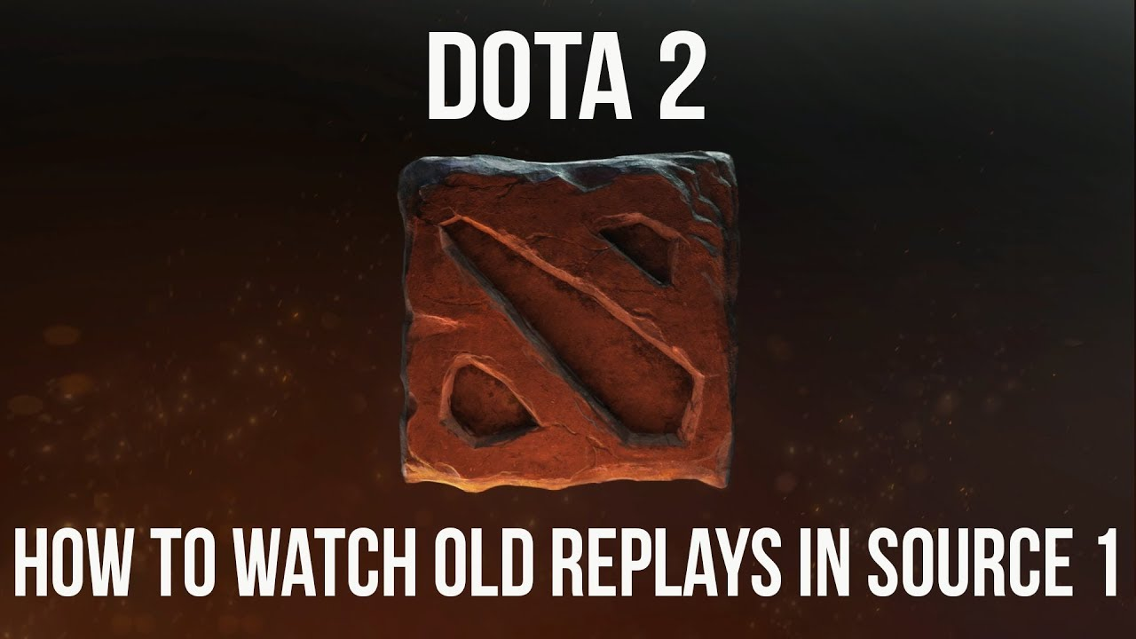 Dota 2 Guide - How to watch old replays in Source 1