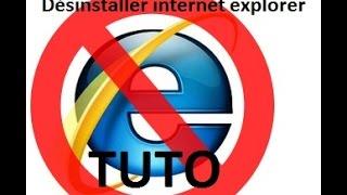Désinstaller internet explorer 11 Windows 7/8/8.1