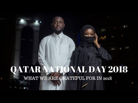 QATAR NATIONAL DAY 2018 and LIFE UPDATE