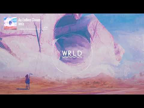 WRLD - An Endless Dream