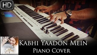 Kabhi Yaadon Mein (2017) | Palak Muchhal & Arijit Singh | Piano Cover by Syed Sohail Alvi