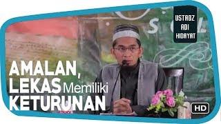 Download Amalan Agar Lekas Memiliki Keturunan ||  Ustadz Adi Hidayat Lc MA Mp3