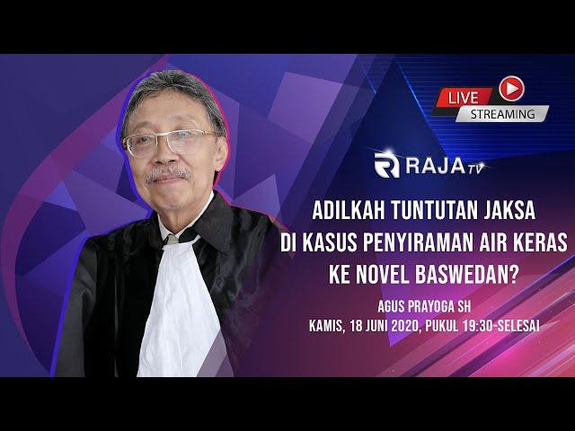 Adilkah Tuntutan Jaksa di Kasus Penyiraman Air Keras ke Novel Baswedan?  Agus Prayoga SH