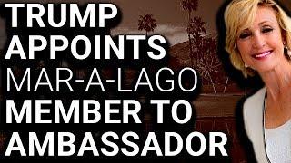 Trump's Newest Ambassador Happens to Be Mar-a-Lago Member