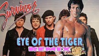 Eye of the Tiger - Aggressive Dance Remix