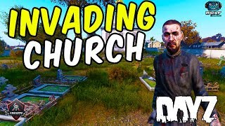 Invading Church | DayZ Standalone 1.0