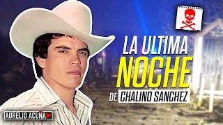 La Ultima Noche del Rey del Corrido(Chalino Sanchez)