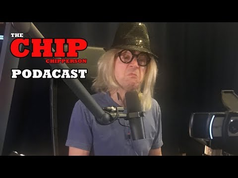 The Chip Chipperson Podacast - 019 - Comedians Look Up To Chip