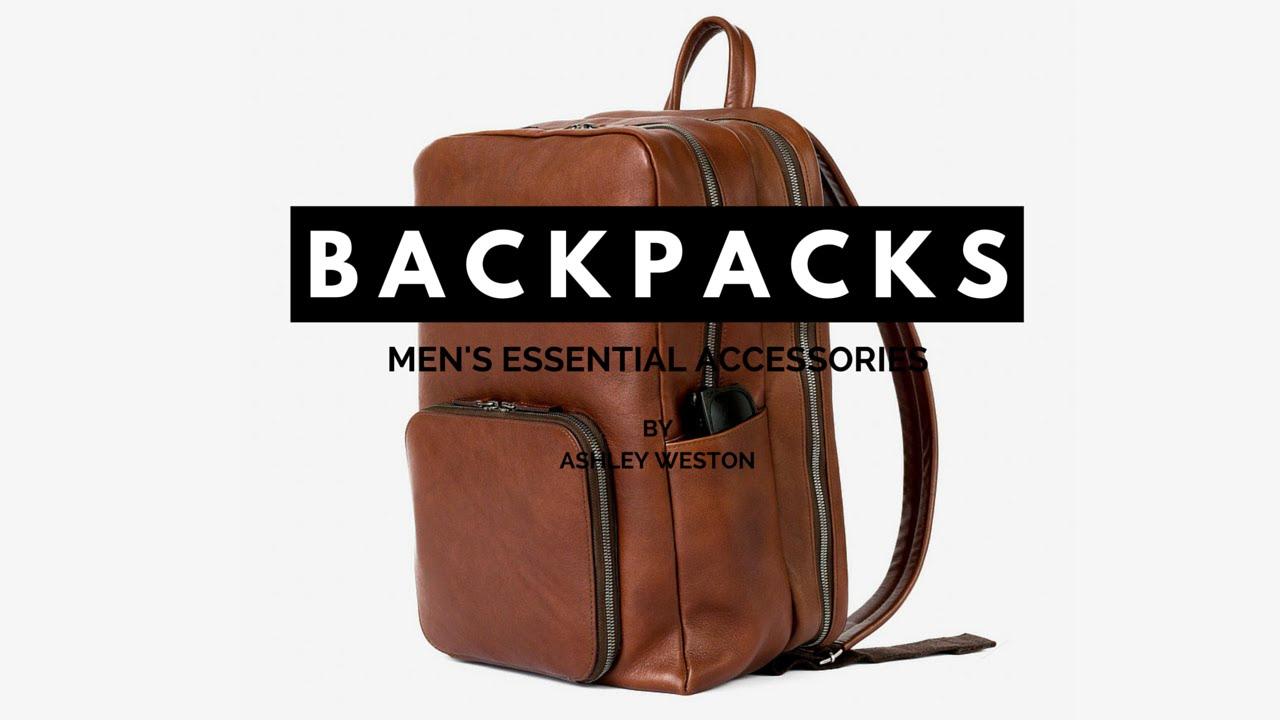 The Best Men's Backpacks & Rucksacks - Men's Essential Accessories - Leather, Pleather, Nylon