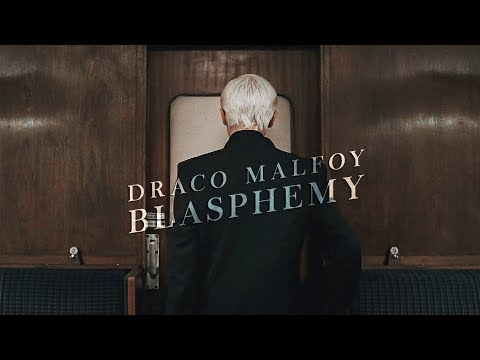 Draco Malfoy   Blasphemy