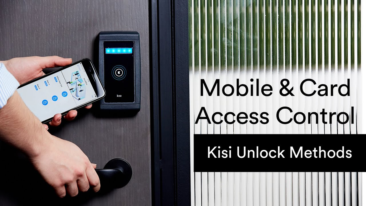 Mobile and Card Access Control - Kisi Unlock Methods