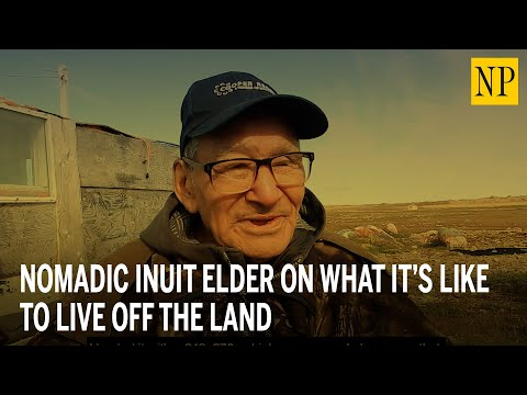 Nomadic Inuit elder on what it's like to live off the land