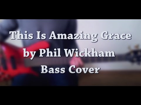 This Is Amazing Grace Phil Wickham Bass Cover Music Sheets Chords