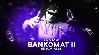 KING TOMB - BANKOMAT 2 (śliwa diss)