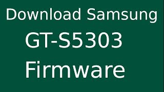 How To Download Samsung Galaxy Y Plus GT-S5303 Stock Firmware (Flash File) For Update Android Device