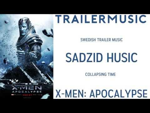 X Men: Apocalypse - Swedish Trailer Music (Sadzid Husic - Collapsing Time)