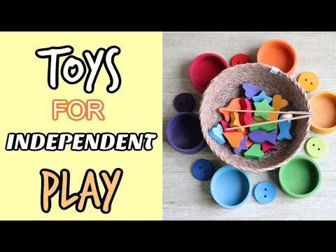 TOYS THAT TEACH INDEPENDENT PLAY SKILLS. GENTLE PARENTING