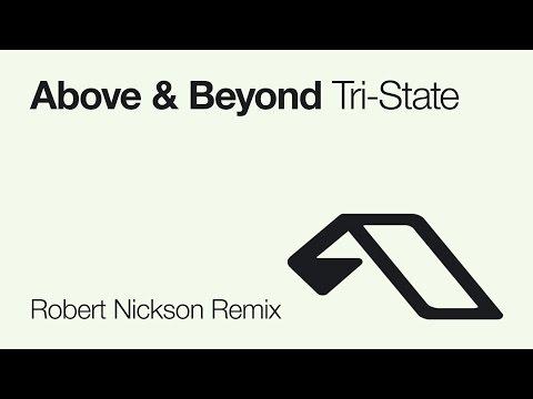 Above & Beyond - Tri-State (Robert Nickson Remix)