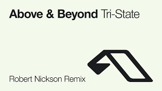 Above & Beyond - Tri-State (Robert Nickson Remix)