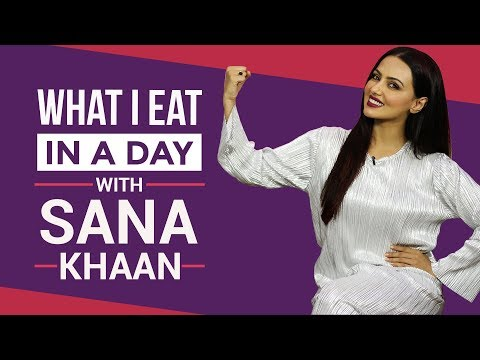 Sana Khaan - What I Eat in a Day   S01E17   Bollywood   Pinkvilla   Fashion