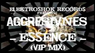 ELEKTROSHOK RECORDS: ESR019 - AGGRESIVNES - ESSENCE THE REMIXES EP