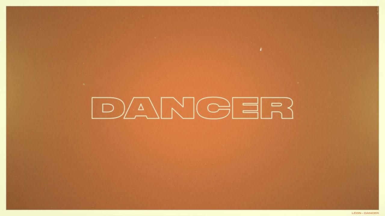 Download LÉON – Dancer (Official Lyric Video)