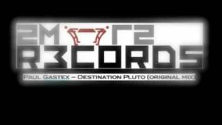 Trance - 2mr2 Records - Paul Gastex (Destination Pluto - Original Mix).m4v