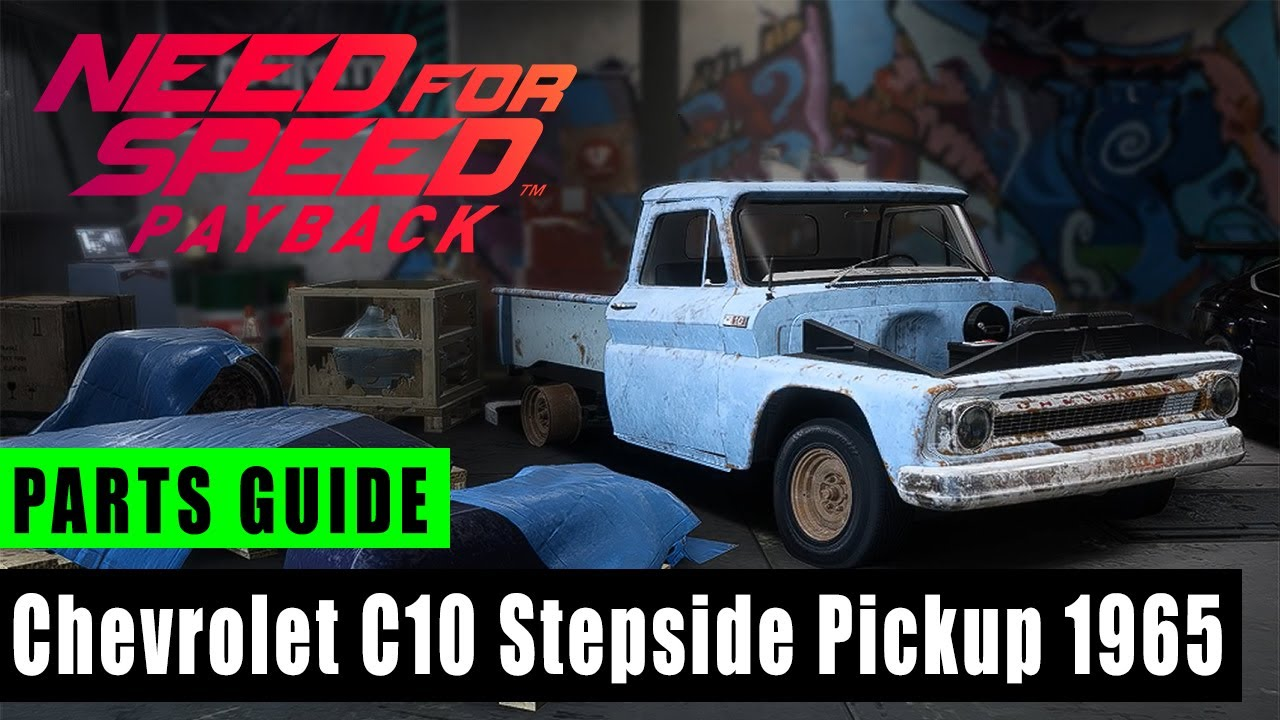 Chevrolet C10 Stepside Pickup 1965 Need For Speed Payback Derelict Parts Locations Tech Help