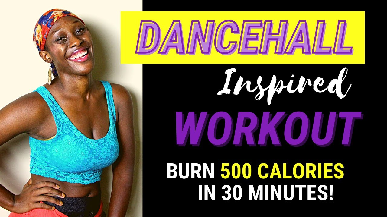 30-Minute Dancehall Inspired Workout | #DanceFitness