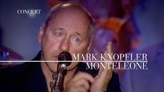 Mark Knopfler - Monteleone (An Evening With Mark Knopfler, 2009)