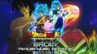 DBS: Broly - Trailer Music Extended Versions (HQ/HD/4k) - HalusaTwin