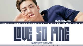CHA EUNWOO – 'LOVE SO FINE' (TRUE BEAUTY OST PART 8) Lyrics [Color Coded_Han_Rom_Eng]