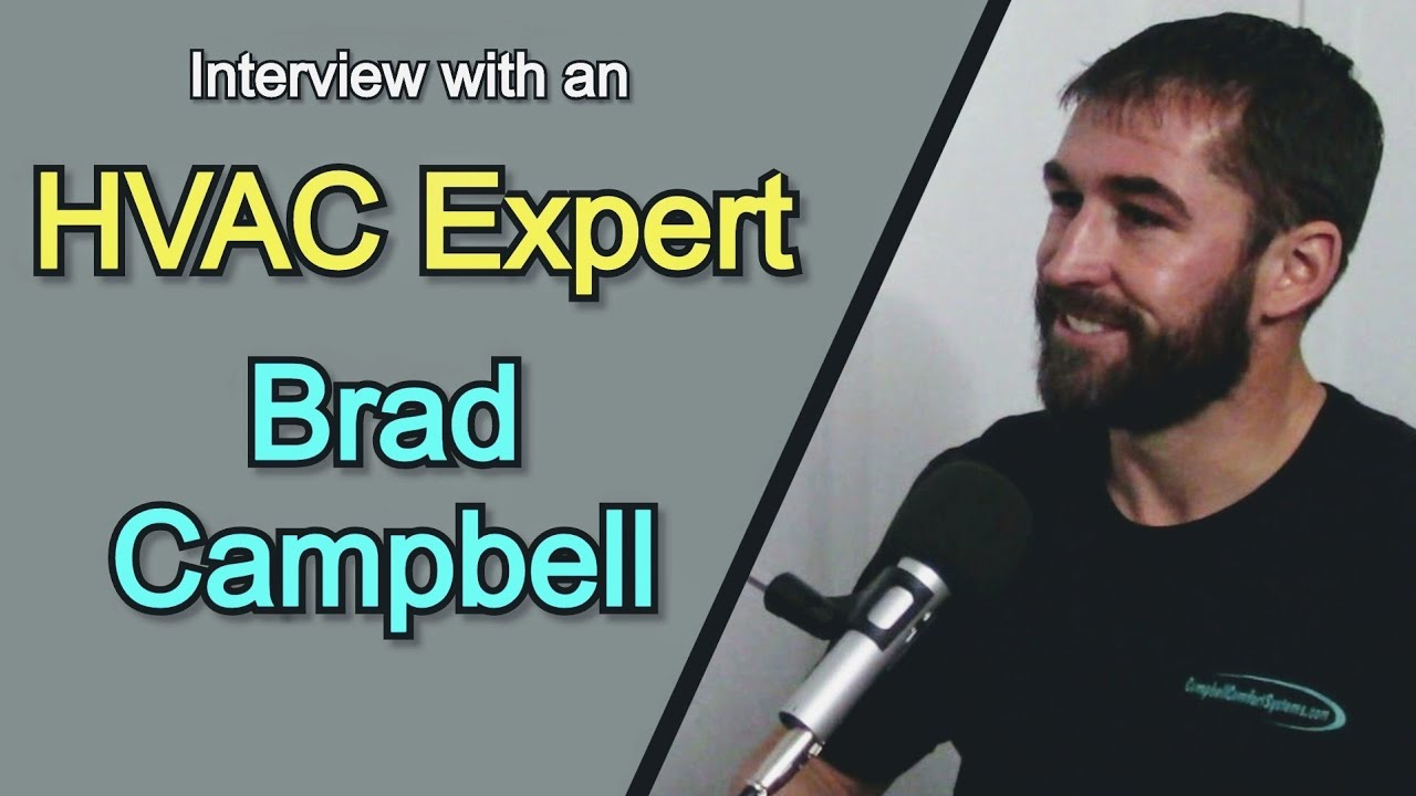 Interview with an Expert in HVAC: Brad Campbell by