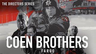 Coen Brothers: Fargo - The Directors Series