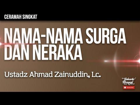 Ceramah Singkat : Nama Nama Surga Dan Neraka - Ustadz Ahmad Zainuddin, Lc.