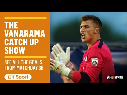 Vanarama National League Highlights Show | Matchday 36