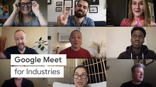 Google Meet for Industries