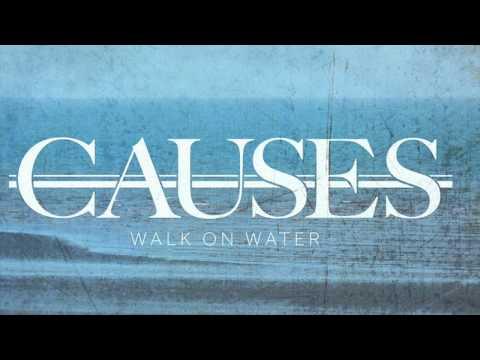 Causes - Walk on Water ( Bridgeman edit )