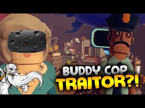 "Giant Cop VR Gameplay - ""BUDDY COP IS...A TRAITOR?!?"" HTC Vive Virtual Reality Let"